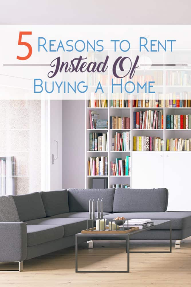 Owning a home is a big lifestyle change. I love being a homeowner, but here are 5 super compelling reasons to rent instead of buy.
