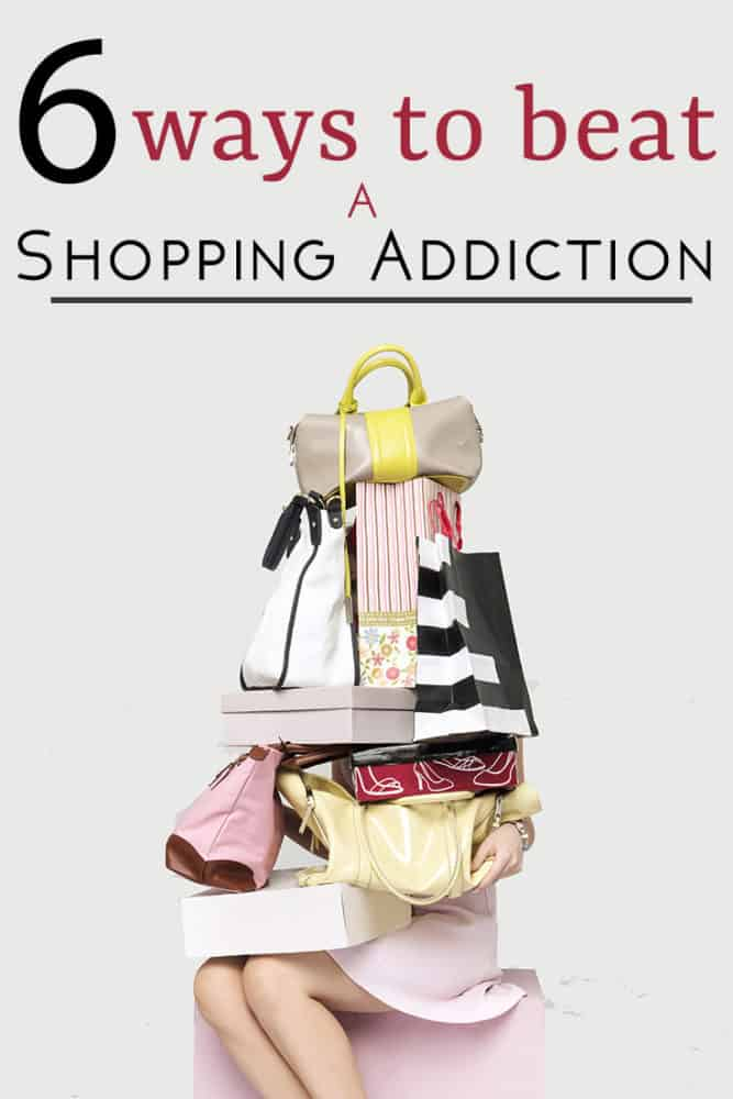 Have a problem spending too much on shopping? Here's 6 ways to beat your shopping addiction for good!