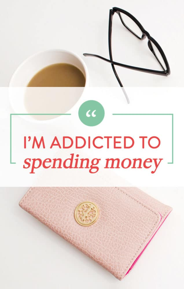 "Ever thought ""I'm addicted to spending money""? If so, here are 25 tested and therapist approved ways to get a grip and create a brighter financial future."