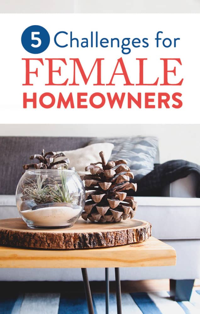 Challenges female homeowners face (emotionally and financially) and how to overcome them like the badass lady landowner you are!