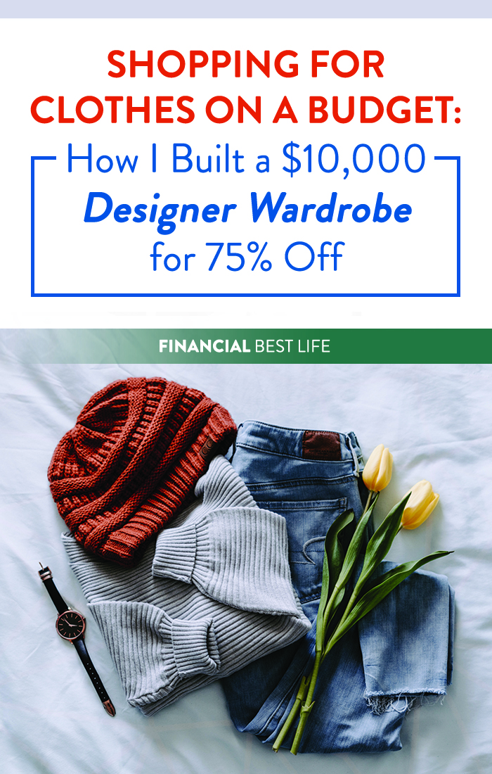 Shopping for Clothes on a Budget: How I Built a $10,000 Designer Wardrobe for 75% Off