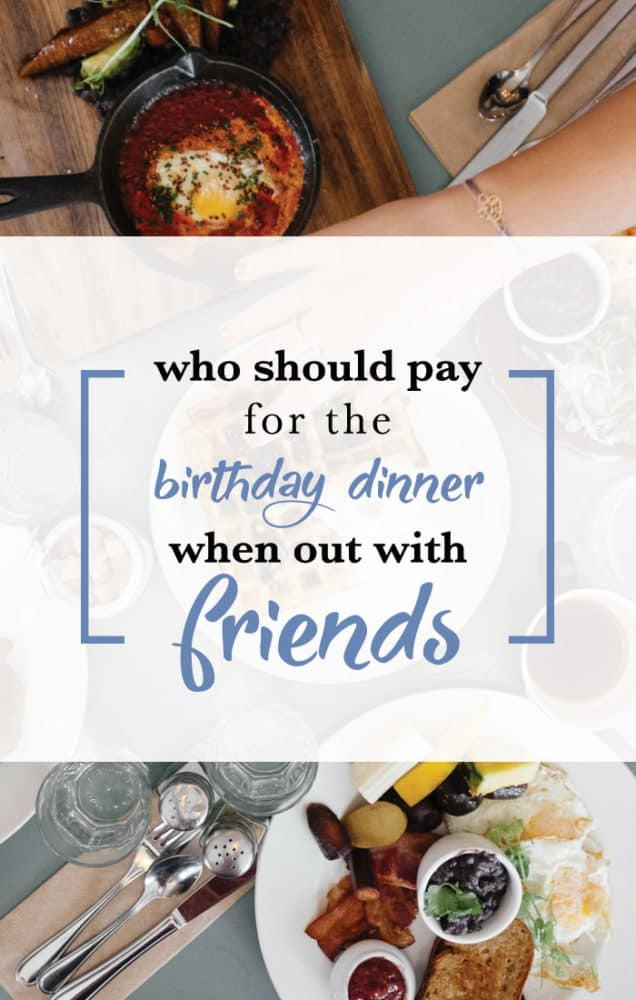 Who Pays For the Birthday Dinner? + Other Low Cost Birthday Dinner Ideas