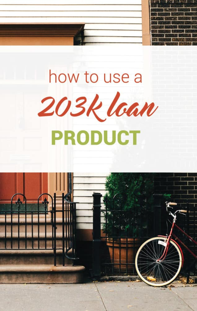 This post covers not only what the 203k home renovation loan product is, but my own experiences with it and my advice for other first time home buyers....