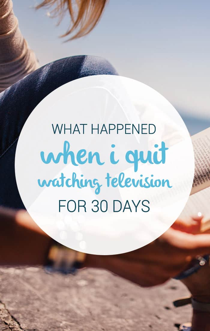 I tried to quit watching TV for a whole MONTH. It was a lot harder than it sounds! See what I learned from my challenge and how not watching TV changed my life for the better.