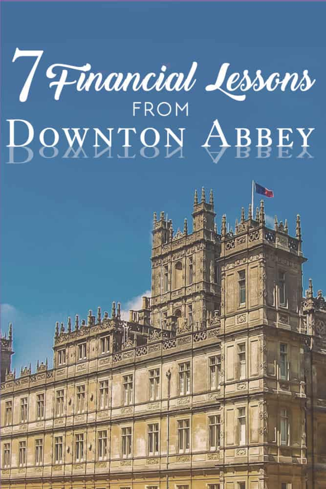7 Financial Lessons We Can All Learn from Downton Abbey