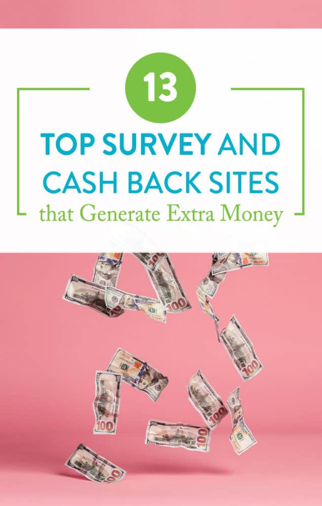 13 Top Survey Sites and Cash Back Programs that Generate Extra Money