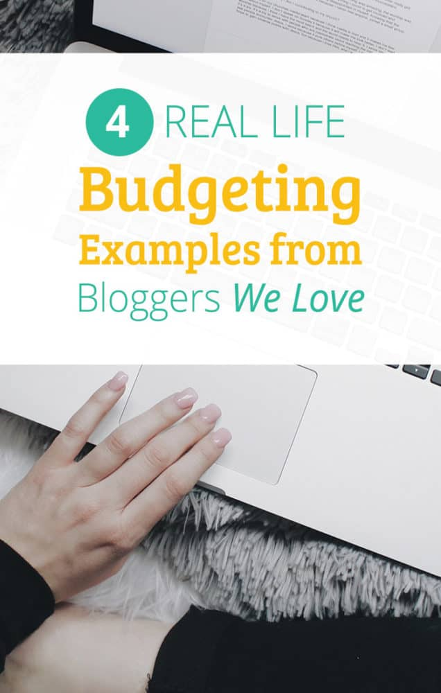 4 real life budgeting examples from bloggers we love