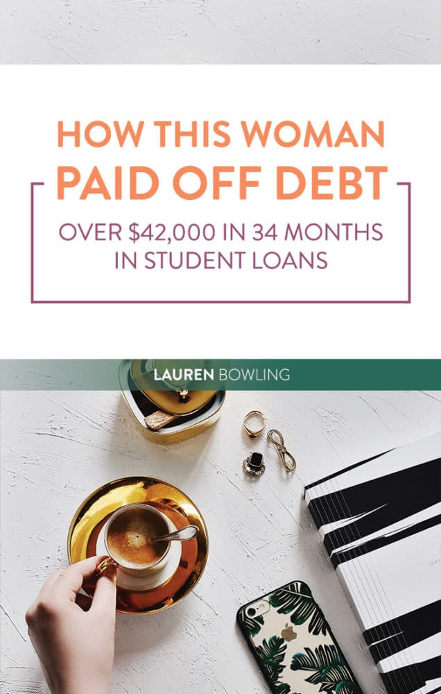 How This Woman Paid Off Debt (Over $42,000 in 34 Months in Student Loans)