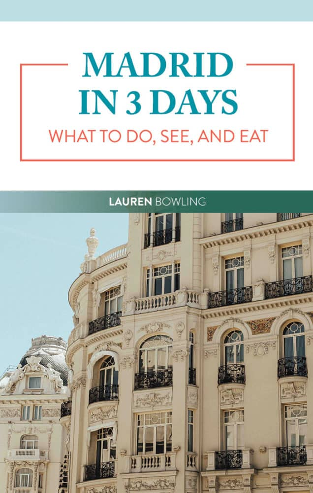 Madrid in 3 Days – What to Do, See, and Eat