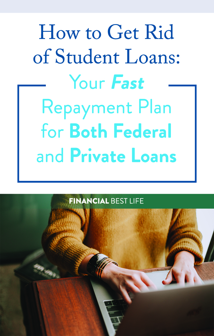 How to Get Rid of Student Loans: Your Fast Repayment Plan