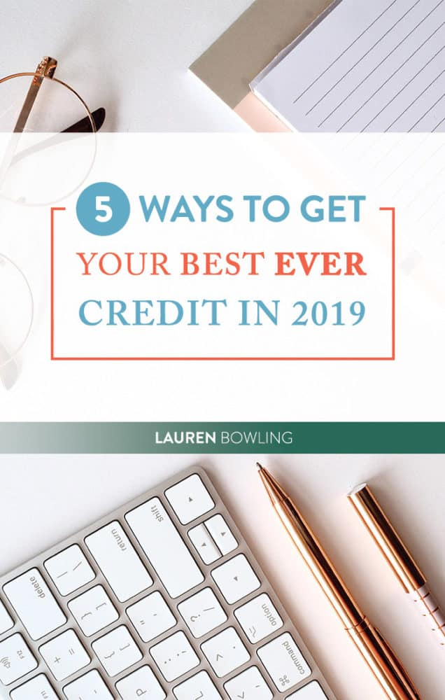 5 Ways to Get Your Best Ever Credit in 2019