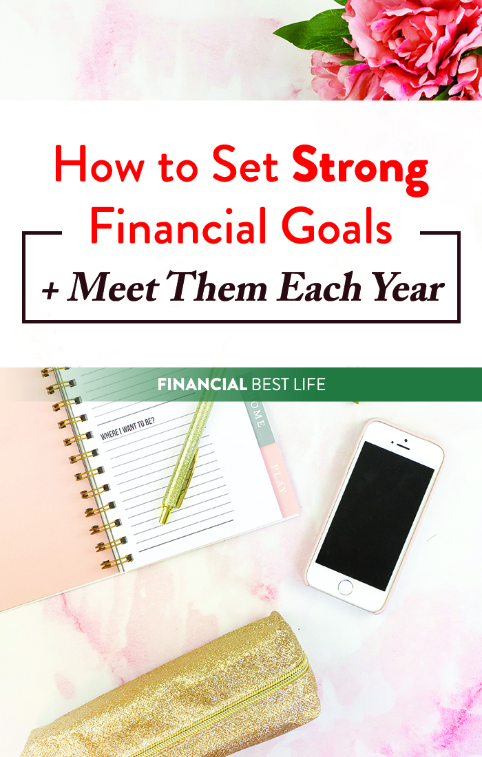 A Guide to Setting Strong Financial Goals (and How to Meet Them)