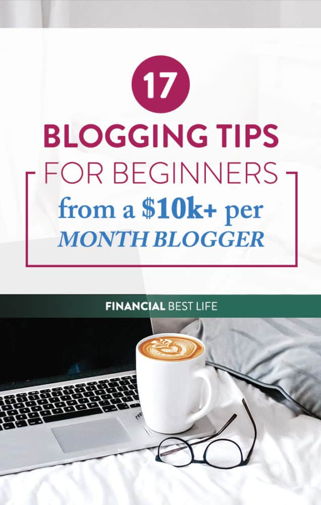 18 Blogging Tips for Beginners from a $10k+ Per Month Blogger