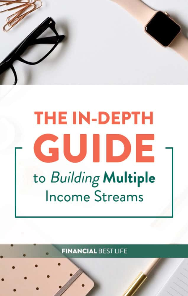 The In-Depth Guide to Building Multiple Income Streams