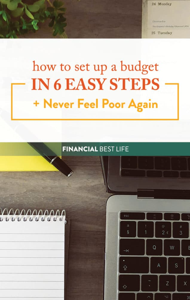 How to Set Up a Budget in 6 Easy Steps + Never Feel Poor Again