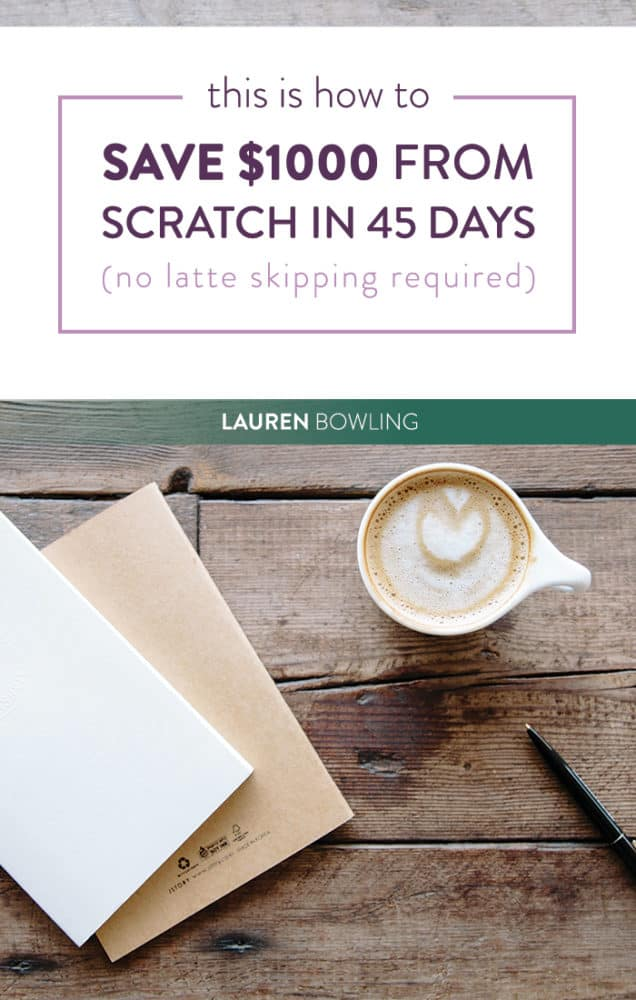 This is How to Save $1000 From Scratch in 45 Days (No Latte Skipping Required)