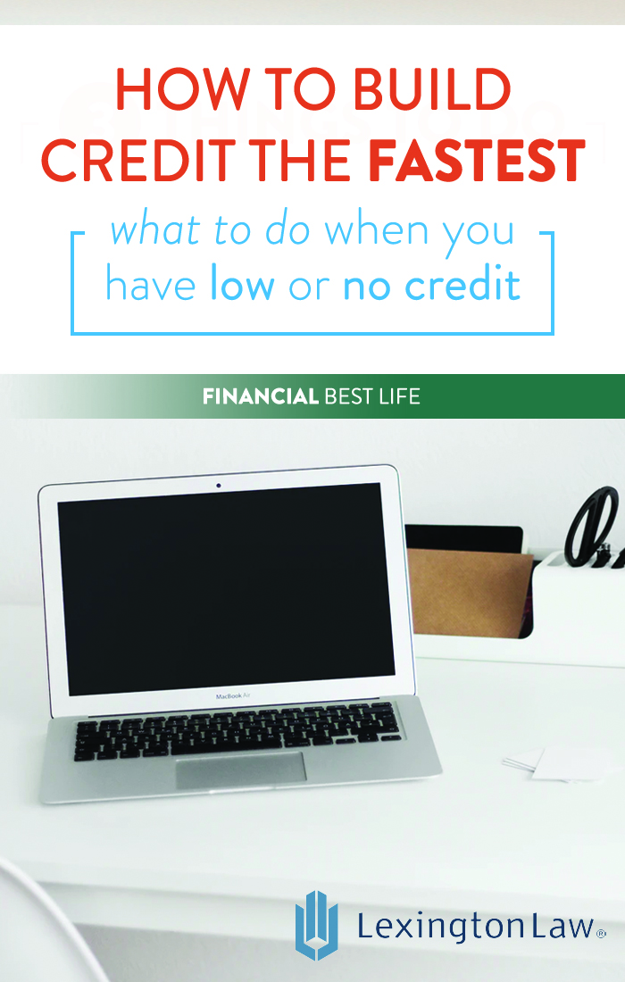 How to Build Credit the Fastest: What to do When You Have Low or No Credit